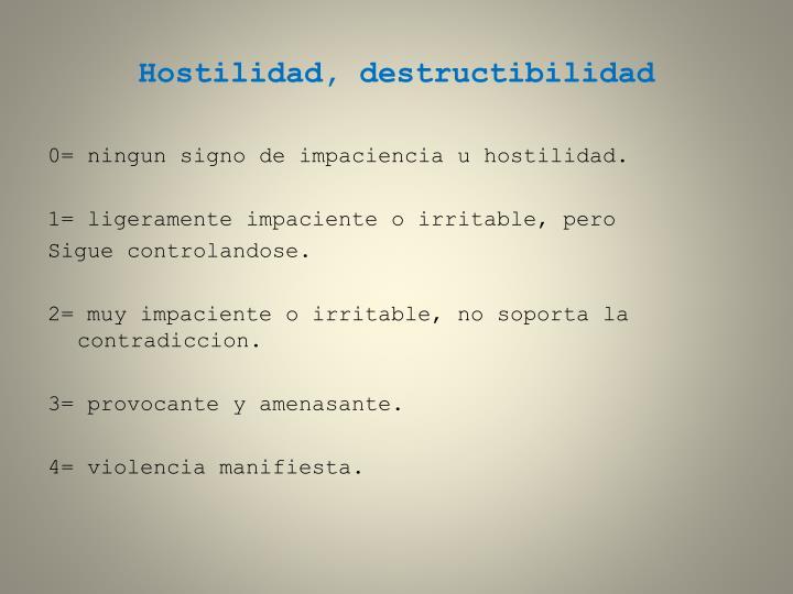 Hostilidad, destructibilidad