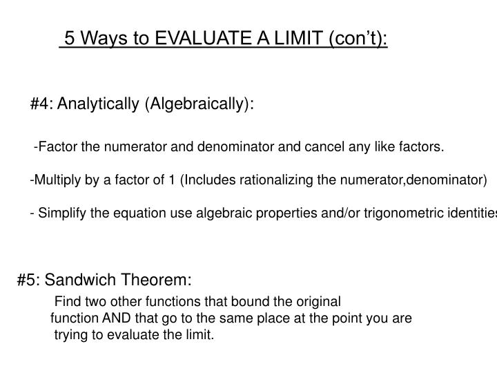 5 Ways to EVALUATE A LIMIT (con't):