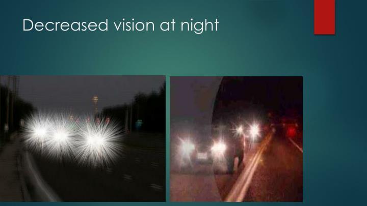 Decreased vision at night