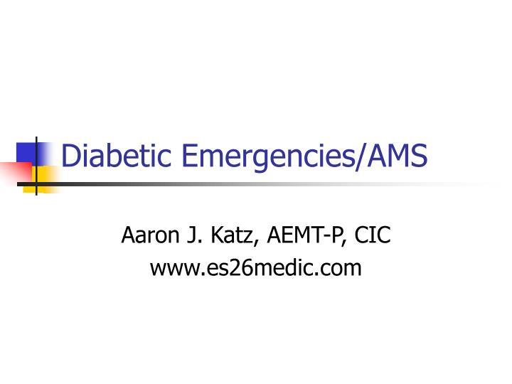 Diabetic emergencies ams