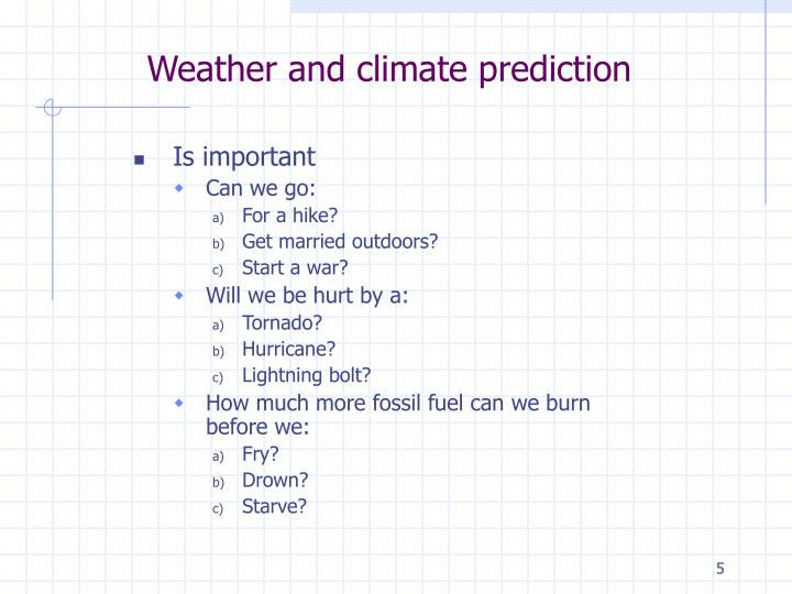 Weather and climate prediction