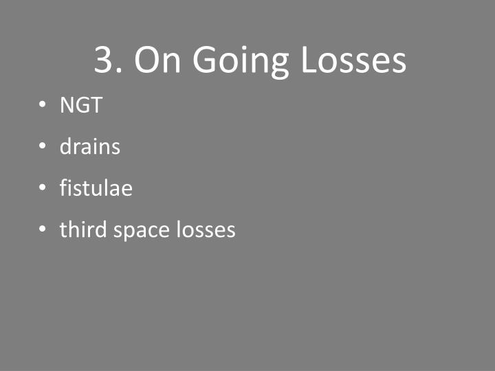 3. On Going Losses