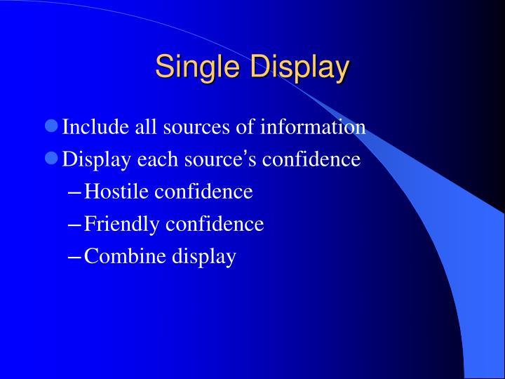 Single Display