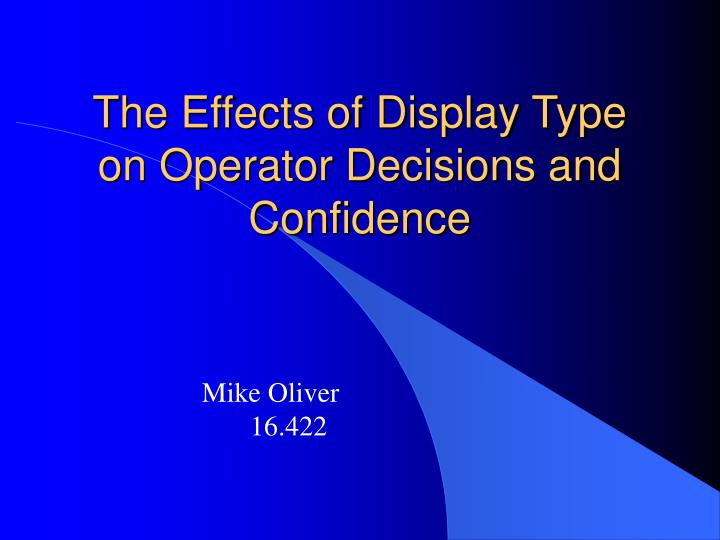The Effects of Display Type