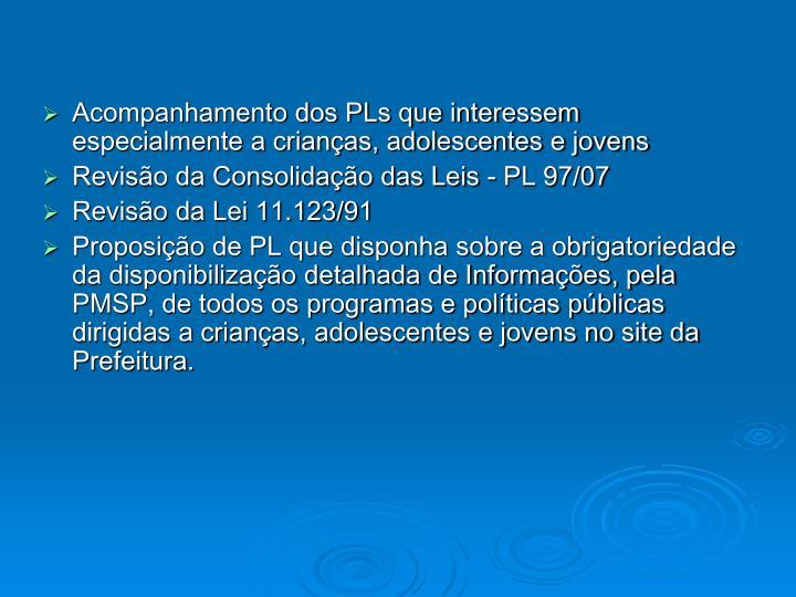Acompanhamento dos PLs que interessem especialmente a crianças, adolescentes e jovens