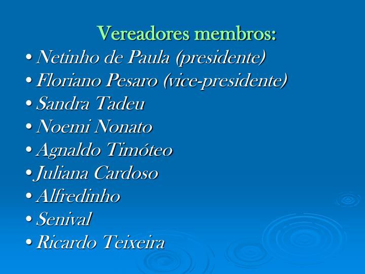 Vereadores membros: