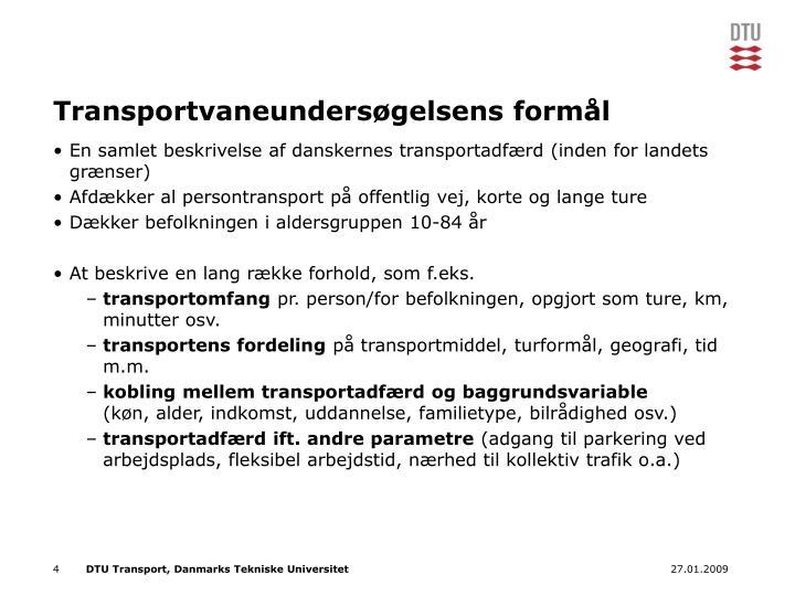 Transportvaneundersøgelsens formål