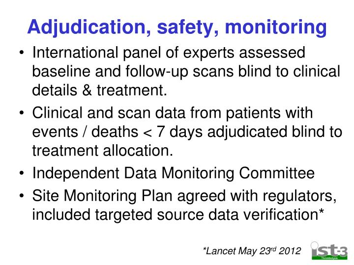 Adjudication, safety, monitoring