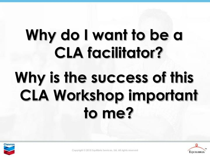 Why do I want to be a CLA facilitator?
