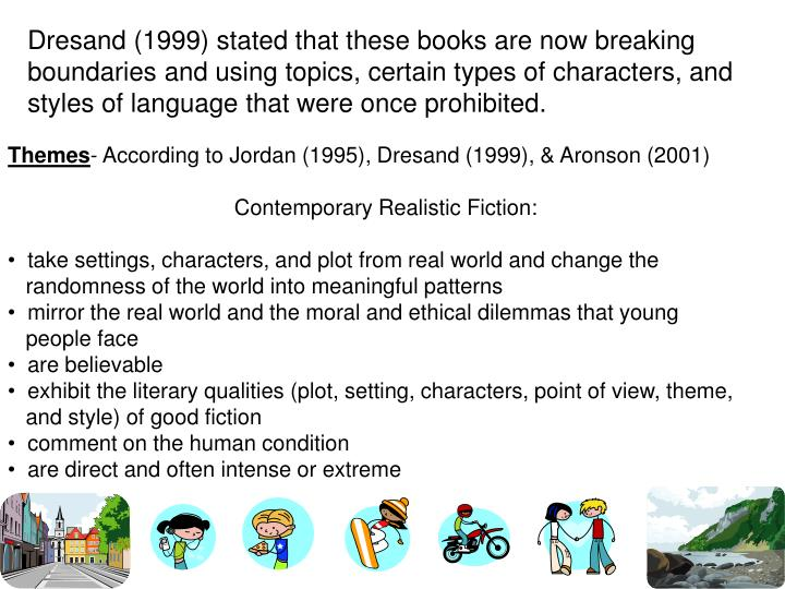 Dresand (1999) stated that these books are now breaking boundaries and using topics, certain types o...