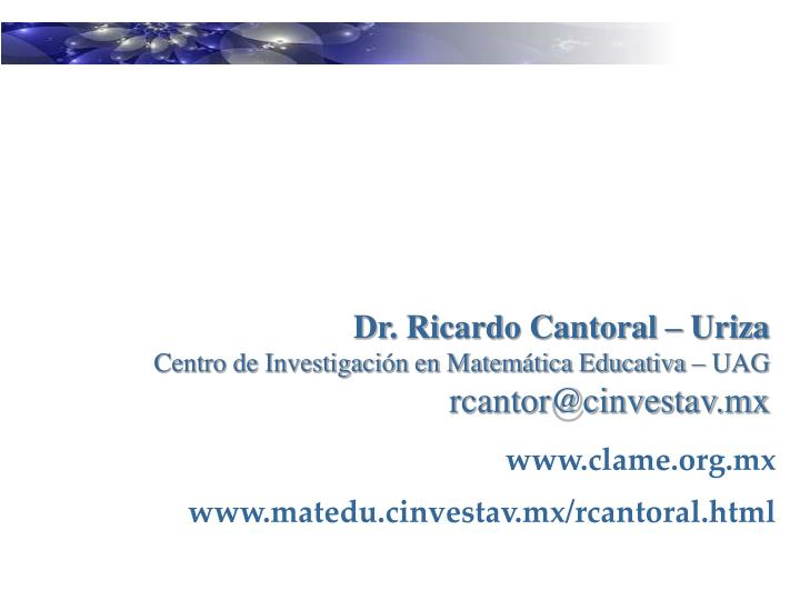 Dr. Ricardo Cantoral – Uriza
