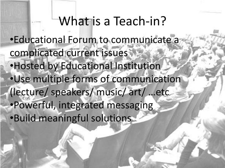 What is a Teach-in?
