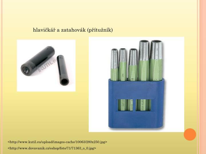hlavičkář a zatahovák (