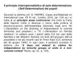 il principio internazionalistico di auto determinazione self determination dei popoli1