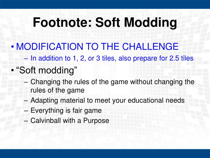 Footnote: Soft Modding