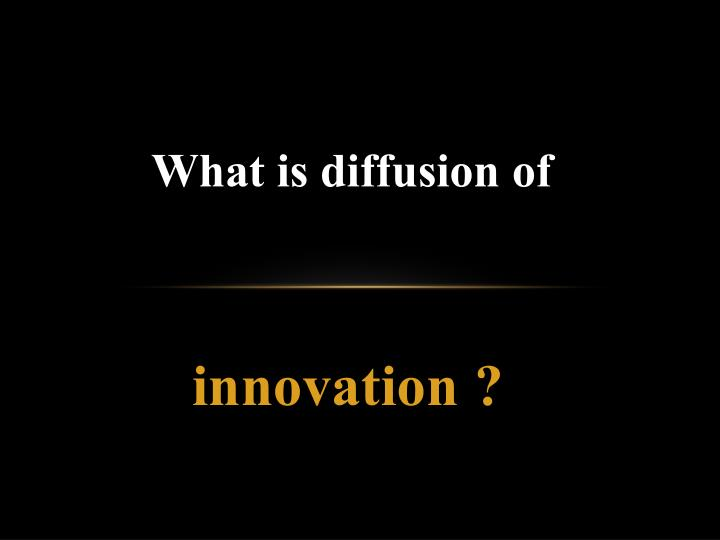 What is diffusion of