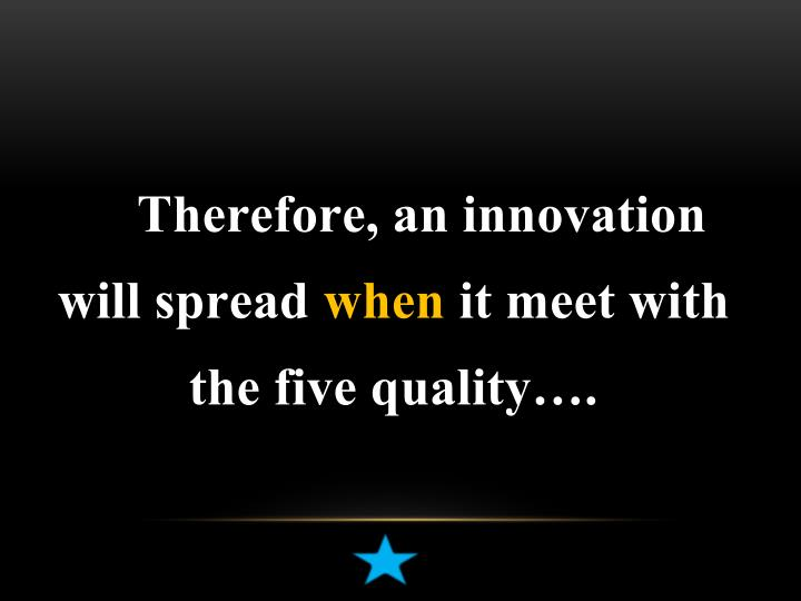 Therefore, an innovation will spread