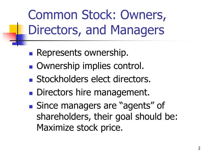 Common Stock: Owners, Directors, and Managers