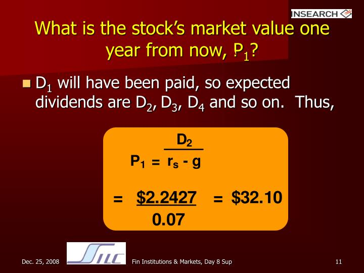 What is the stock's market value one year from now, P