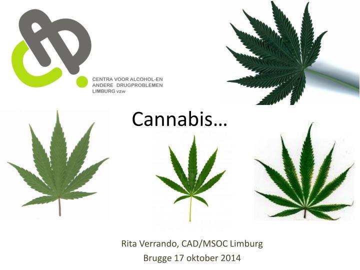 Cannabis…