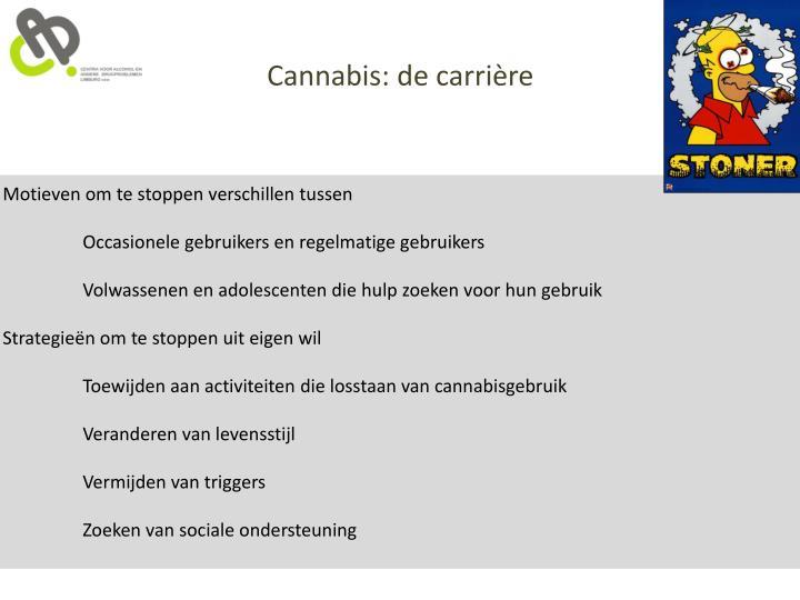 Cannabis: de carrière