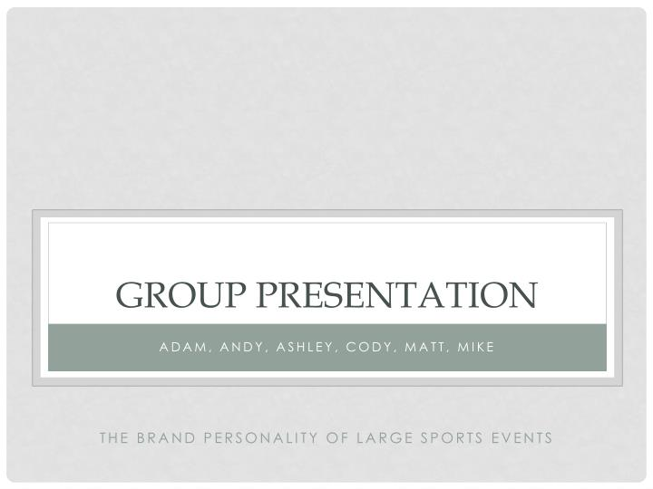 Group presentation
