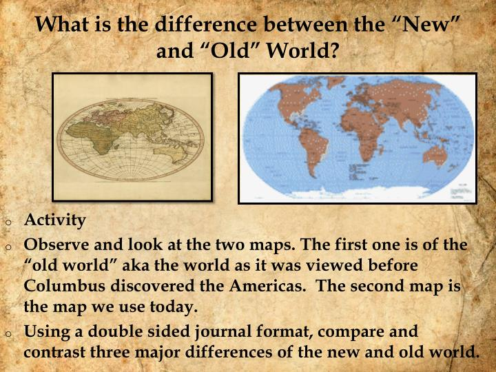 "What is the difference between the ""New"" and ""Old"" World?"