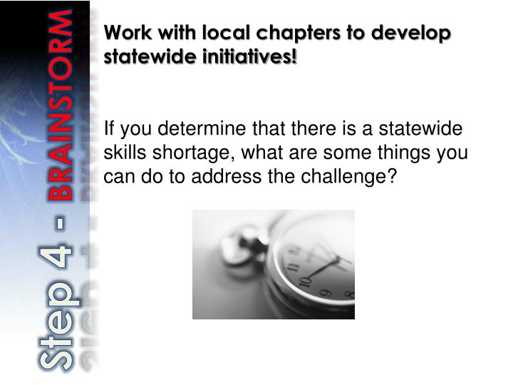 Work with local chapters to develop statewide initiatives!