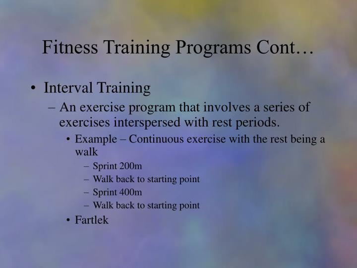 Fitness Training Programs Cont…