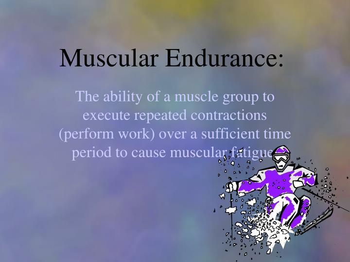 Muscular Endurance: