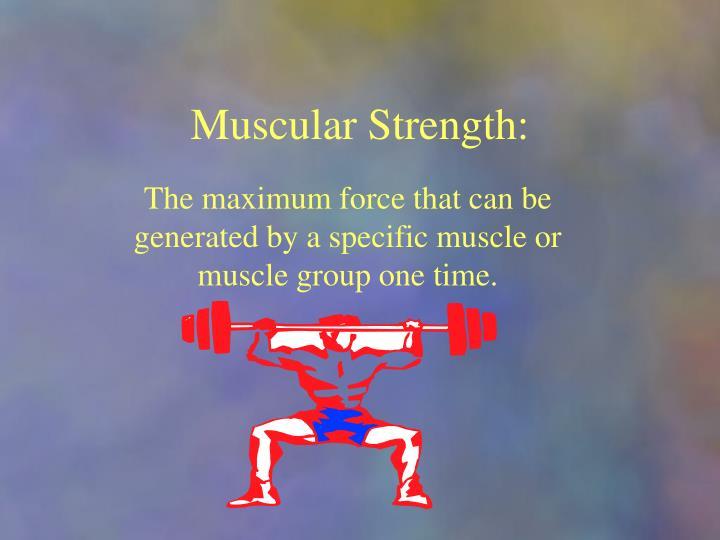 Muscular Strength: