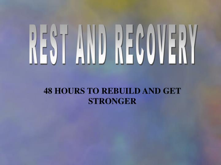 REST AND RECOVERY