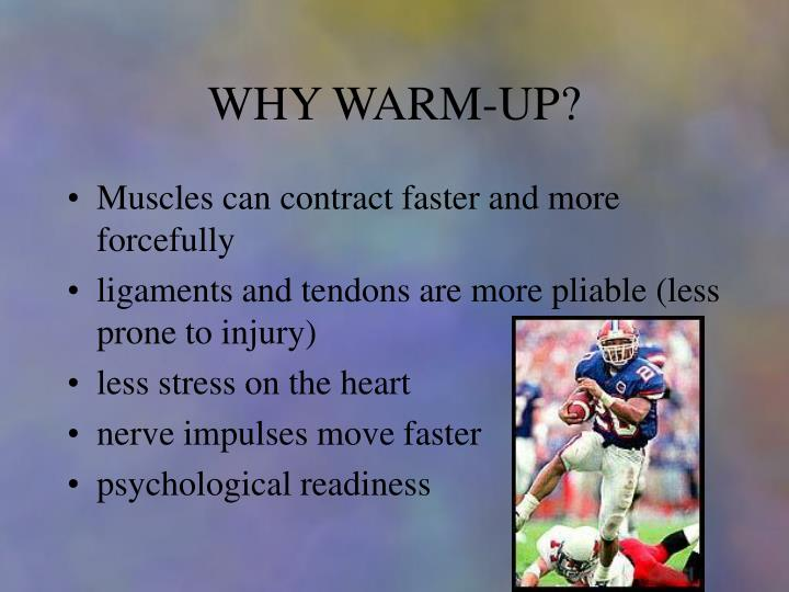 WHY WARM-UP?
