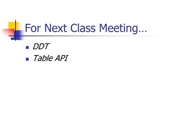 For Next Class Meeting…