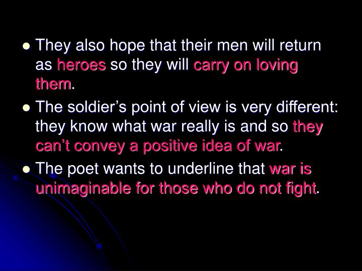 They also hope that their men will return as