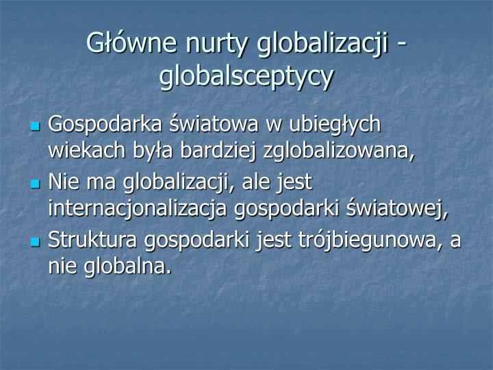 Główne nurty globalizacji - globalsceptycy