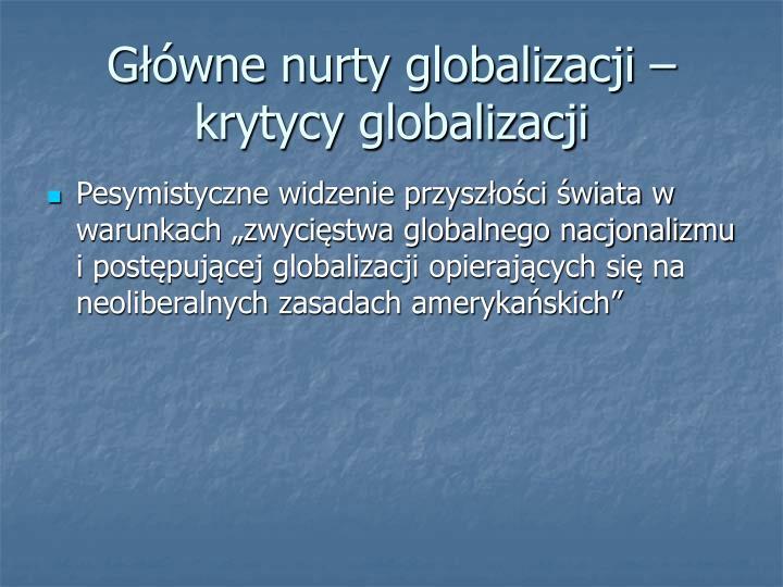 Główne nurty globalizacji –krytycy globalizacji