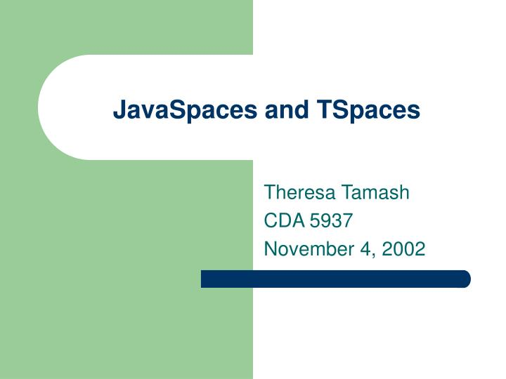 javaspaces and tspaces