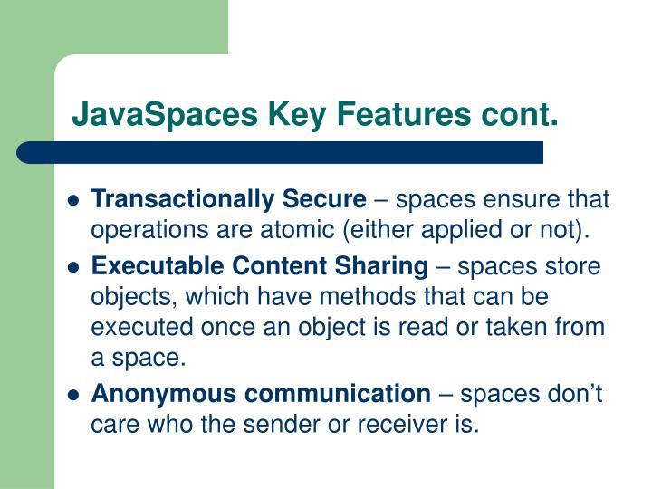 JavaSpaces Key Features cont.