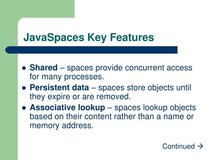 JavaSpaces Key Features