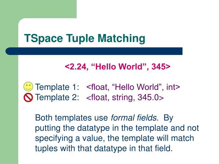 TSpace Tuple Matching