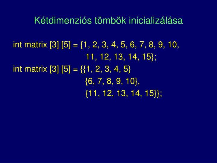 Kétdimenziós tömbök inicializálása
