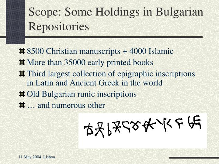 Scope: Some Holdings in Bulgarian Repositories