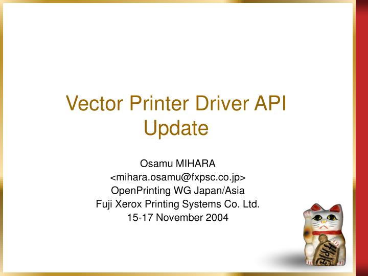 Vector printer driver api update