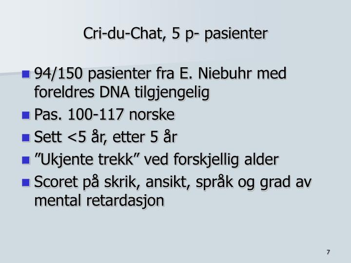 Cri-du-Chat, 5 p- pasienter