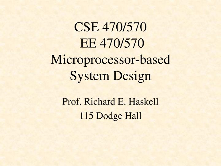 Cse 470 570 ee 470 570 microprocessor based system design