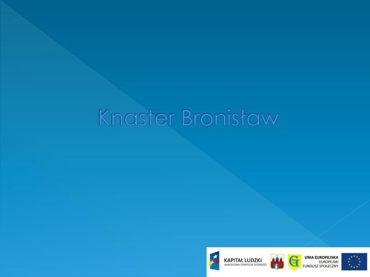 Knaster Bronisław