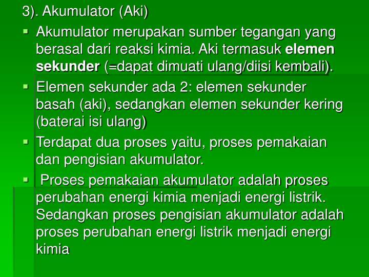 3). Akumulator (Aki)