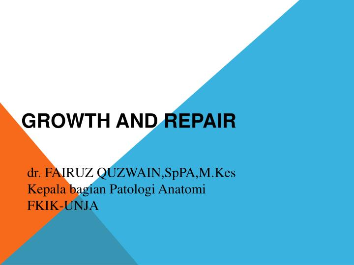 Growth and repair