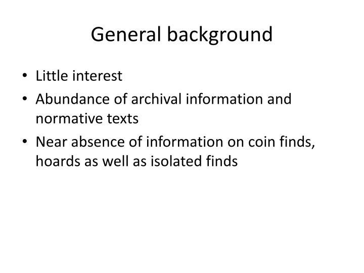 General background